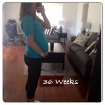 Pregnancy Update – 36 Weeks