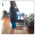 Pregnancy Update – 35 Weeks
